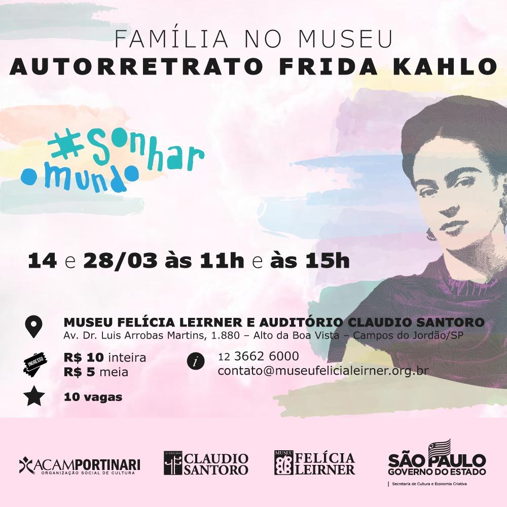 """A imagem é uma arte na qual no topo está escrito """"Família no Museu - Autorretrato de Frida Kahlo. Dia 17 e 28 de março às 11h e às 15h. Ao lado há o desenho de Frida Kahlo"""